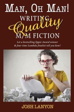 Man, Oh Man: Writing Quality M/M Fiction