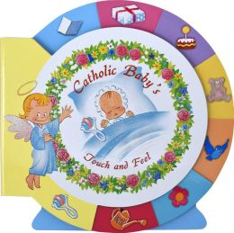 Catholic Baby's Touch & Feel Book