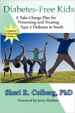 Diabetes-Free Kids: A Take-Charge Plan for Preventing and Treating Type 2 Diabetes in Youth