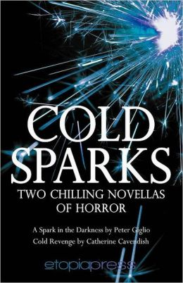 Cold Sparks: Two Chilling Novellas of Horror