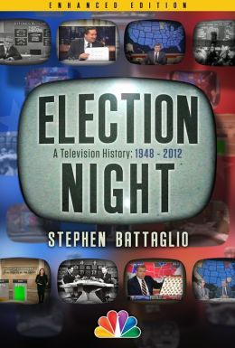 Election Night: A Television History 1948-2012 (Enhanced Edition)