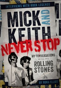 Mick and Keith: Never Stop: My Conversations with the Rolling Stones (Enhanced Edition)