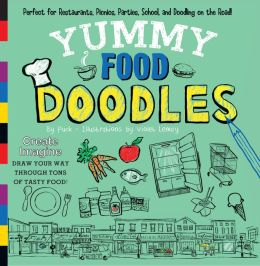 Yummy Food Doodles: Perfect for Restaurants, Picnics, Parties, School, and Doodling on the Road!