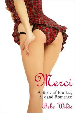 Merci: A Story of Erotica, Sex and Romance