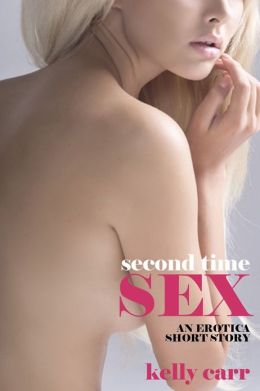 Second Time Sex: An Erotica Short Story