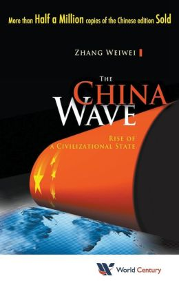China Wave: The Rise of a Civilizational State