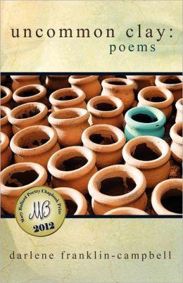 Uncommon Clay: Poems