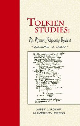 Tolkien Studies: An Annual Scholarly Review, Volume IV