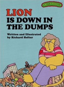 Lion is Down in the Dumps (Sweet Pickles Series)