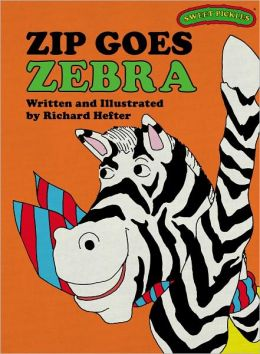 Zip Goes Zebra (Sweet Pickles Series)