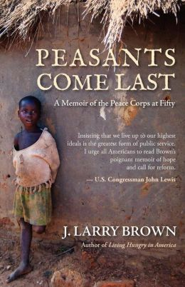 Peasants Come Last: A Memoir of the Peace Corps at Fifty
