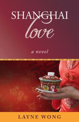 Shanghai Love: A Novel
