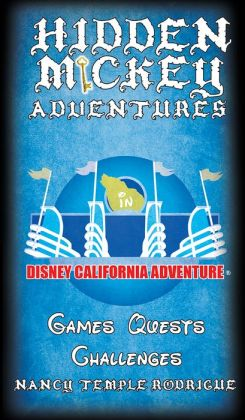Hidden Mickey Adventures: In Disney California Adventure