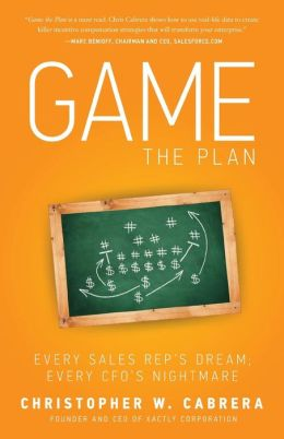Game the Plan: Every Sales Rep's Dream; Every CFO's Nightmare