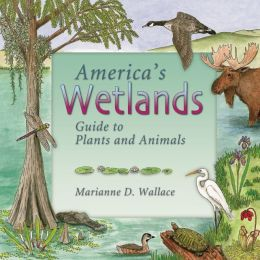 America's Wetlands: Guide to Plants and Animals
