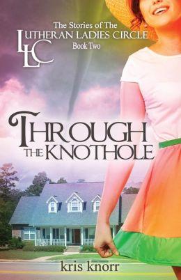 The Lutheran Ladies Circle: Through the Knothole
