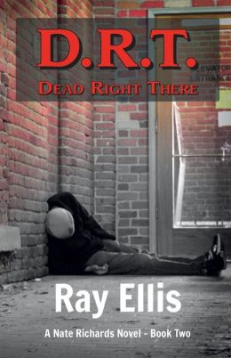D.R.T. (Dead Right There) - 2nd Edition: A Nate Richards Novel - Book Two