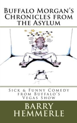 Buffalo Morgan's Chronicles from the Asylum: Sick & Funny Comedy from Buffalo's Vegas Show