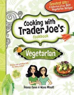 Cooking with Trader Joe's Cookbook: Vegetarian