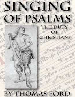 Singing of Psalms: The Duty of Christians