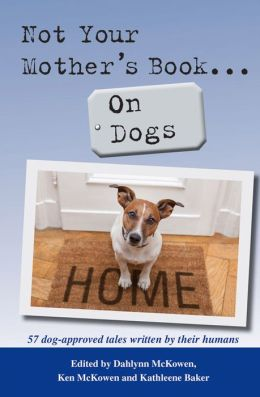 Not Your Mother's Book . . . On Dogs