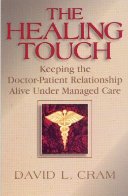 The Healing Touch: Keeping the Doctor-Patient Relationship Alive Under Managed Care