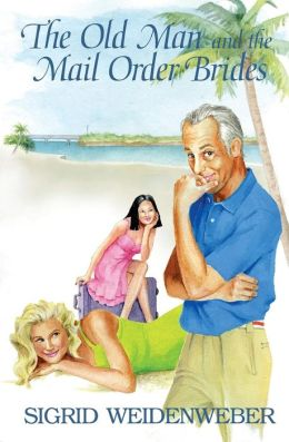 The Old Man and the Mail Order Brides