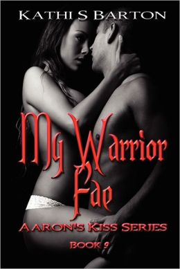 My Warrior Fae: Aaron's Kiss Series