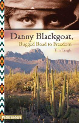 Danny Blackgoat, Rugged Road to Freedom