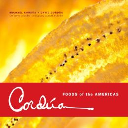 Cordua: Foods of the Americas from the Legendary Texas Restaurant Family