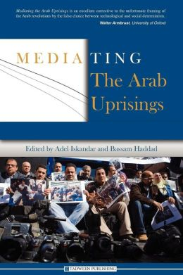 Mediating the Arab Uprisings