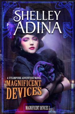 Magnificent Devices, a Steampunk Adventure Novel