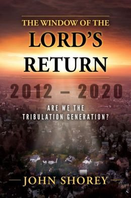 The Window of the Lord's Return: Are We the Tribulation Generation?