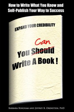 You Can Write a Book!: How to Write What You Know and Self-Publish Your Way to Success