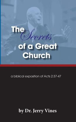 The Secrets of a Great Church: A Biblical Exposition of Acts 2:37-47