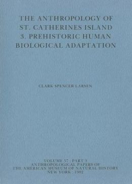 The Anthropology of St. Catherines Island: 3. Prehistoric Human Biological Adaptation