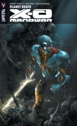 X-O Manowar, Volume 3: Planet Death