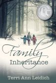 Book Cover Image. Title: Family Inheritance, Author: Terri Ann Leidich