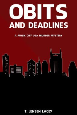 Obits And Deadlines: A Music City Usa Murder Mystery