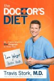 Book Cover Image. Title: The Doctor's Diet:  Dr. Travis Stork's STAT Program to Help You Lose Weight & Restore Your Health, Author: Travis Stork
