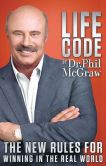Book Cover Image. Title: Life Code:  New Rules for the Real World, Author: Phillip C. McGraw
