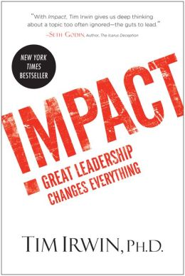 Impact: Great Leadership Changes Everything