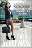 Book Cover Image. Title: The Path Redefined:  Getting to the Top on Your Own Terms, Author: Lauren Maillian Bias