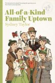 Book Cover Image. Title: All-of-a-Kind Family Uptown, Author: Sydney Taylor