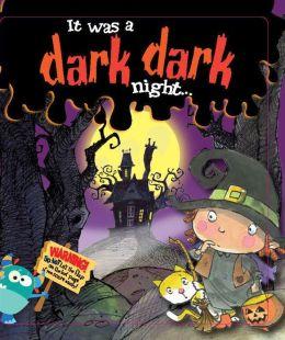 It Was A Dark, Dark Night!