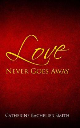 Love Never Goes Away