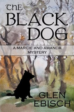 The Black Dog: A Marcie and Amanda Mystery