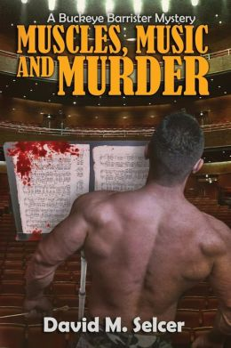 Muscles Music and Murder: A Buckeye Barrister Mystery