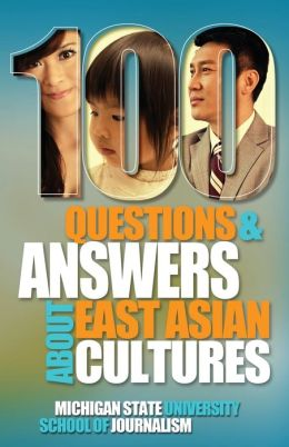 100 Questions and Answers about East Asian Cultures