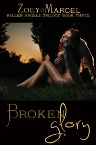 Broken Glory: Fallen Angels Trilogy, Book Three